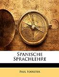 Spanische Sprachlehre, Paul Foerster, 1142125157
