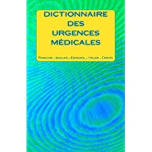 Dictionnaire Des Urgences Medicales (French Edition)