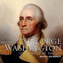 GEORGE WASHINGTON: THE WONDER OF THE AGE