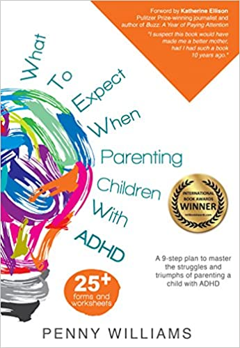What to Expect When Parenting Children with ADHD: A 9-step plan to master the struggles and triumphs of parenting a child with ADHD - Popular Autism Related Book