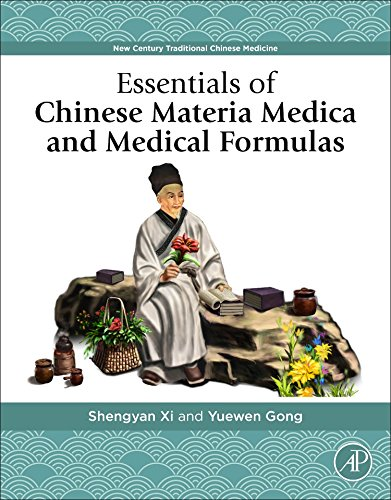 Essentials of Chinese Materia Medica and Medical Formulas: New Century Traditional Chinese Medicine