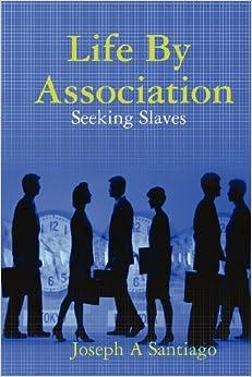 Life by Association: Seeking Slaves