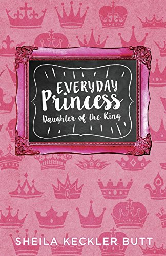 Everyday Princess: Daughter of the King (Princess Daughter Of The King Of Kings)