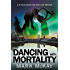 Dancing With Mortality