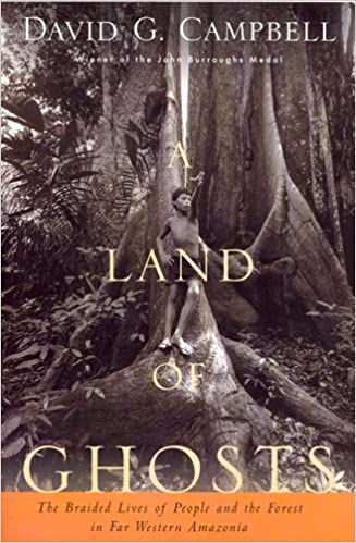 A Land of Ghosts: The Braided Lives of People and the Forest