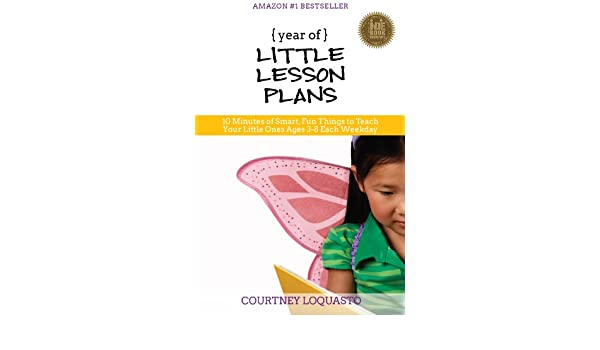 YEAR of LITTLE LESSON PLANS: 10 Minutes of Smart, Fun Things to ...