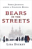 img - for Bears in the Streets: Three Journeys across a Changing Russia book / textbook / text book