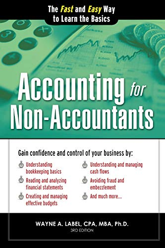Accounting for Non-Accountants: The Fast and Easy Way to Learn the Basics (Quick Start Your Business) (Accounting For Non)