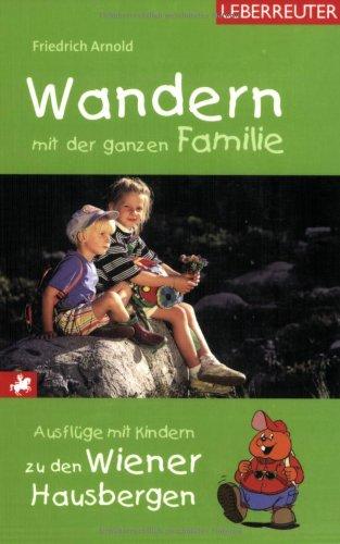 Wandern mit der ganzen Familie: Ausflüge mit Kindern zu den Wiener Hausbergen