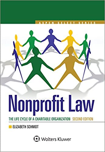 Nonprofit Law: The Life Cycle of A Charitable Organization (Aspen Select)
