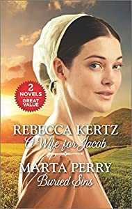 A Wife for Jacob and Buried Sins (Lancaster County Weddings) by Rebecca Kertz (2016-06-28)