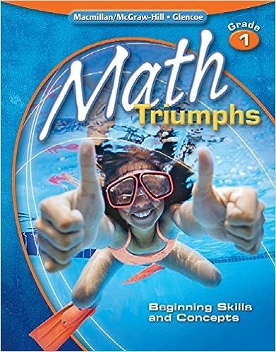 Math Triumphs, Grade 1: Beginning Skills and Concepts, Student Study ...