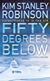 Front cover for the book Fifty Degrees Below by Kim Stanley Robinson