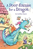 A Poor Excuse for a Dragon, Geoffrey Hayes, 0375871802