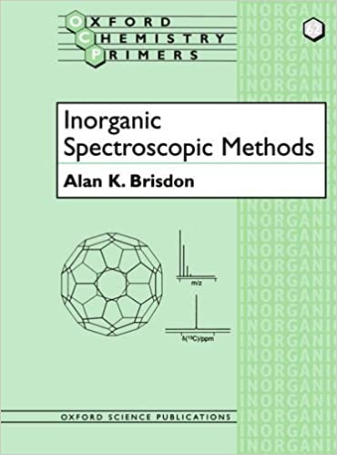 Inorganic Spectroscopic Methods (Oxford Chemistry Primers