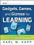 Gadgets, Games, and Gizmos for Learning: Tools and Techniques for Transferring Know-How from Boomers to Gamers