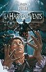 Les Artefacts du Pouvoir, Tome 2 : La Harpe des Vents par Furey