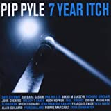 7 Year Itch by Pip Pyle (2004-06-01)