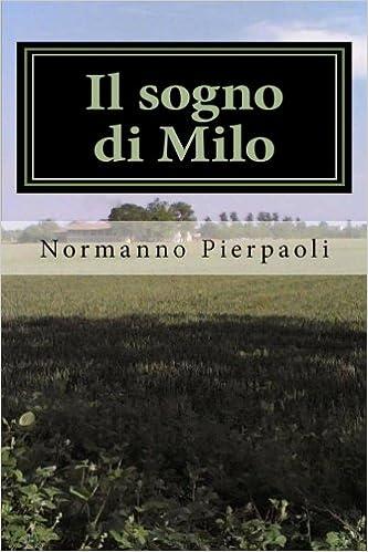 Il sogno di Milo (Italian Edition): Normanno Pierpaoli ...