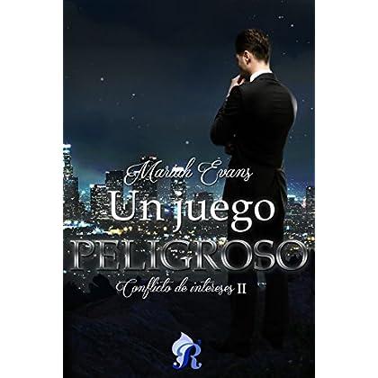 Un juego peligroso (Romantic Ediciones): Conflicto de Intereses II (Spanish Edition)