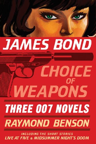 James Bond: Choice of Weapons: Three 007 Novels: The Facts of Death; Zero Minus Ten; The Man with the Red Tattoo (James Bond 007) (Choice Of Weapon)