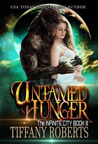 Untamed Hunger (The Infinite City Book 3)