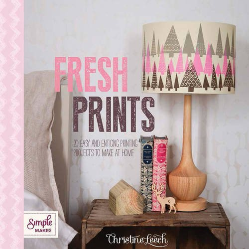 Download Fresh Prints: 20 Easy and Enticing Printing Projects to Make at Home ebook