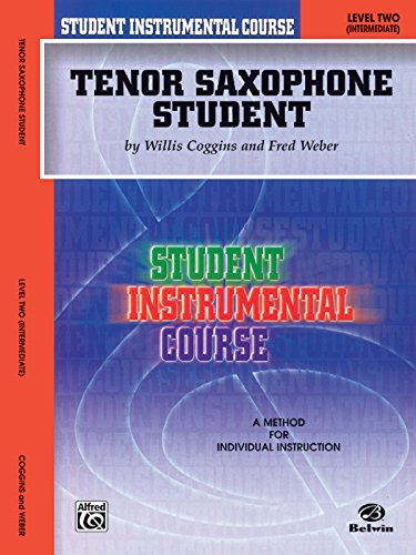 Student Instrumental Course Tenor Saxophone Student: Level II (Music Tenor Alfred Sheet)