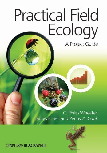 Practical Field Ecology: A Project Guide by Wheater, C. Philip, Bell, James R., Cook, Penny A. published by Wiley-Blackwell (2011)