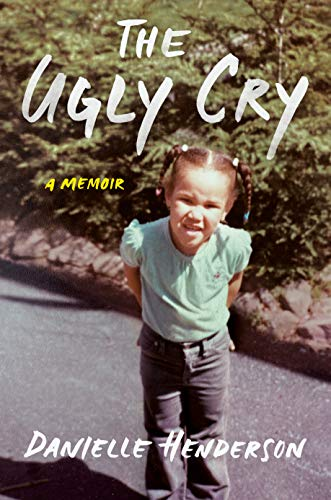 Book Cover: The Ugly Cry: A Memoir