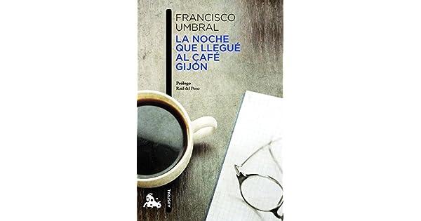 Amazon.com: La noche que llegue al Cafe Gijon (Spanish ...