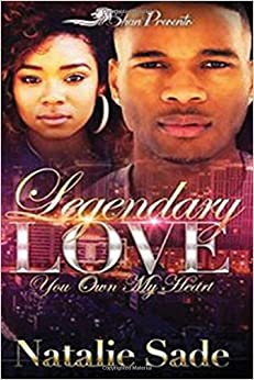 A Legendary Love: You Own My Heart