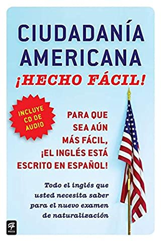 Ciudadania Americana ¡Hecho fácil! con CD (United States Citizenship Test Guide (Hecho facil) (Spanish (A Guide To Spanish)