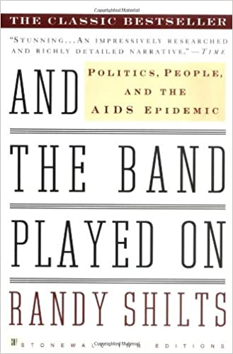 And The Band Played On Politics People And The Aids Epidemic