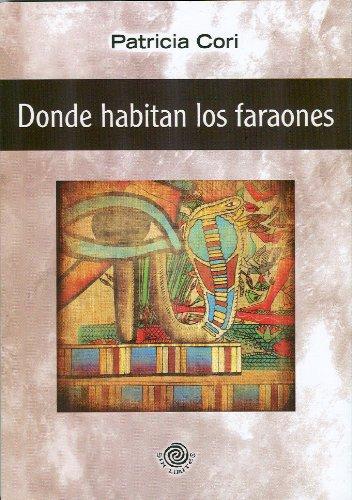 Donde habitan los faraones (Spanish Edition) [Patricia Cori] (Tapa Blanda)