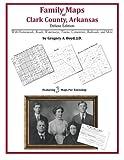 Family Maps of Clark County, Arkansas