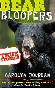 Bear Bloopers: True Stories from the Great Smoky Mountains National Park: Smokies Wildlife Ranger Book 4 by [Jourdan, Carolyn]