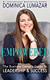 Empowered: The Business Owner's Guide to Leadership & Success