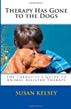 Therapy Has Gone to the Dogs, Susan Kelsey, 1491219483