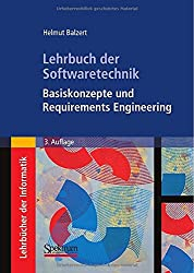 Lehrbuch der Softwaretechnik: Basiskonzepte und Requirements Engineering