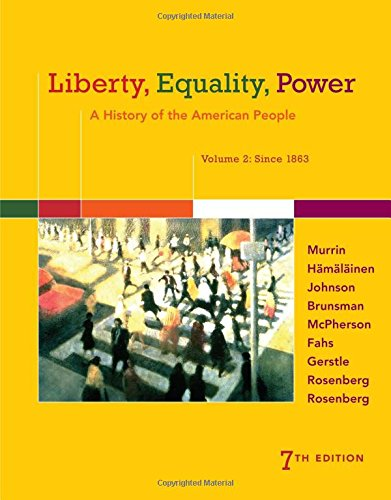 Liberty, Equality, Power: A History of the American People, Volume 2: Since 1863