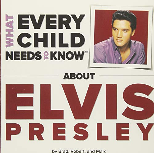 What Every Child Needs To Know About Elvis Presley ()