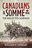 Canadians on the Somme, 1916: The Neglected Campaign