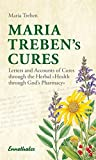 "Maria Treben's Cures: Letters and Accounts of Cures through the Herbal ""Health Through God's"