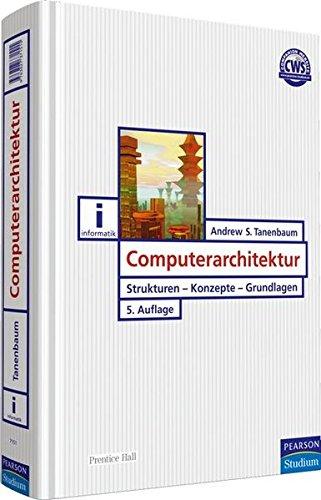 Computerarchitektur. Strukturen - Konzepte - Grundlagen