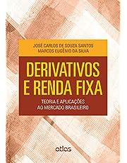 Derivativos E Renda Fixa: Teoria E Aplicações Ao Mercado Brasileiro