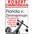 Florida v. Zimmerman: Uncovering the Malicious Prosecution of my Son, George