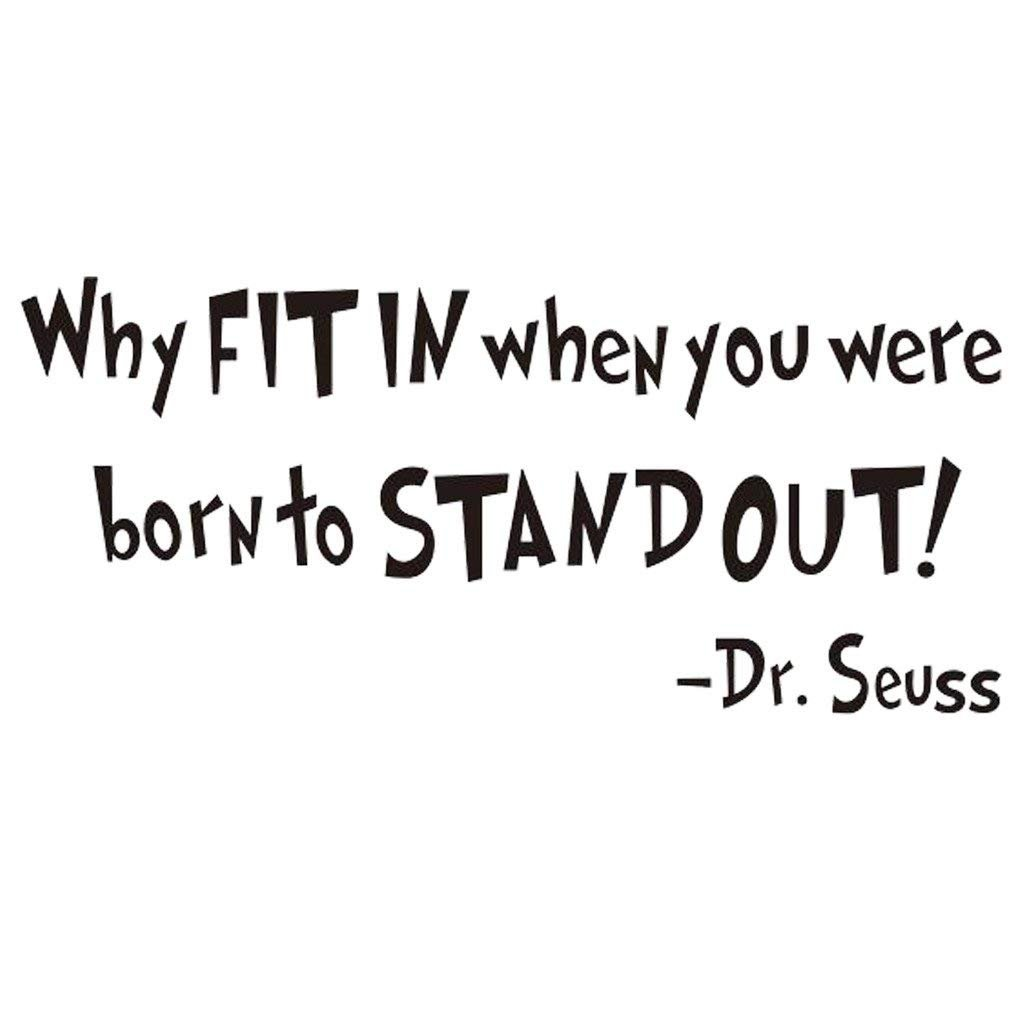 Amazoncom Nykkola Dr Seuss Why Fit In When You Were Born To Stand