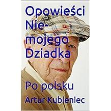 Opowieści Nie-mojego Dziadka: Po polsku