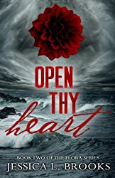 Open Thy Heart: Volume 2 (Flora) by Jessica L. Brooks (2014-09-09)